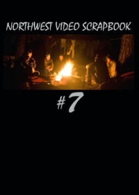 NorthWest Video Scrapbook #7