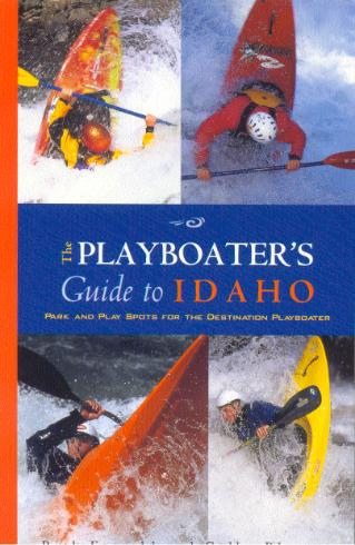The Playboaters Guide to Idaho